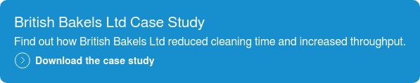 British Bakels Case Study  Find out how this manufacturer reduced cleaning time & increased throughput.  Download the case study