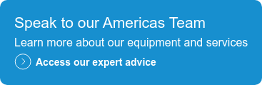 Speak to our Americas Team  Learn more about our equipment and services  Access our expert advice